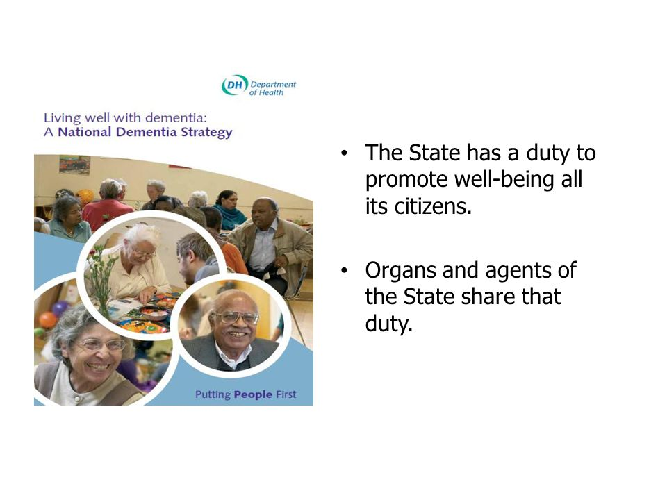 The State has a duty to promote well-being all its citizens.