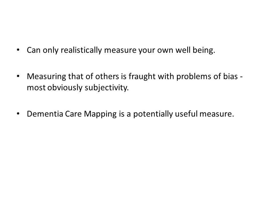 Can only realistically measure your own well being.