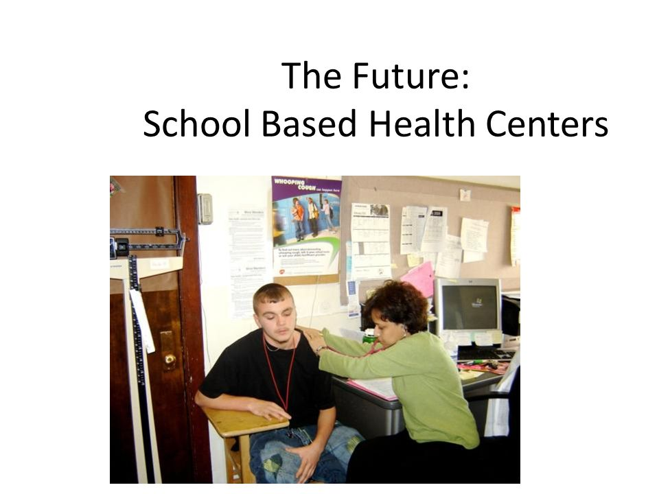 The Future: School Based Health Centers