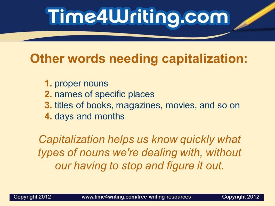 Other words needing capitalization: 1.proper nouns 2.