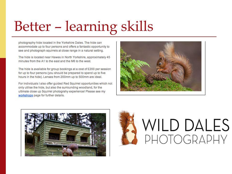 Better – learning skills