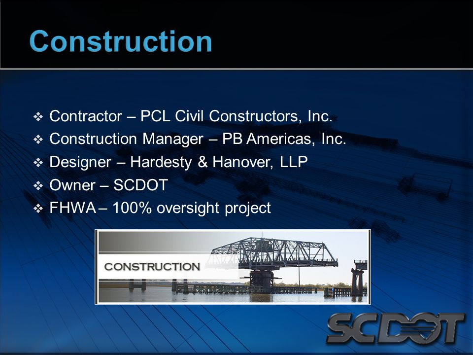  Contractor – PCL Civil Constructors, Inc.  Construction Manager – PB Americas, Inc.