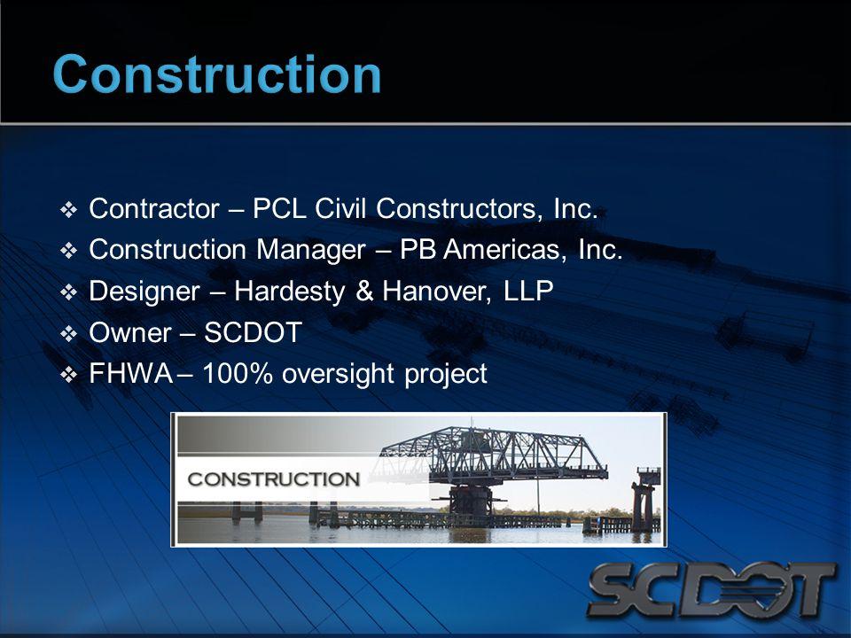  Contractor – PCL Civil Constructors, Inc.  Construction Manager – PB Americas, Inc.
