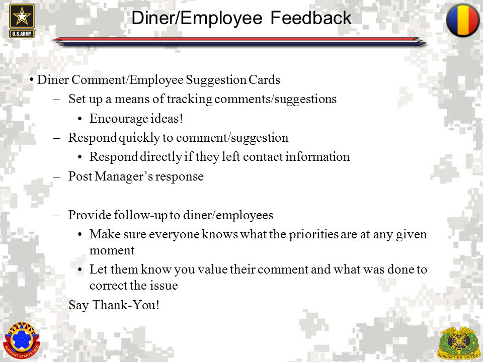 15 Diner/Employee Feedback Diner Comment/Employee Suggestion Cards –Set up a means of tracking comments/suggestions Encourage ideas.