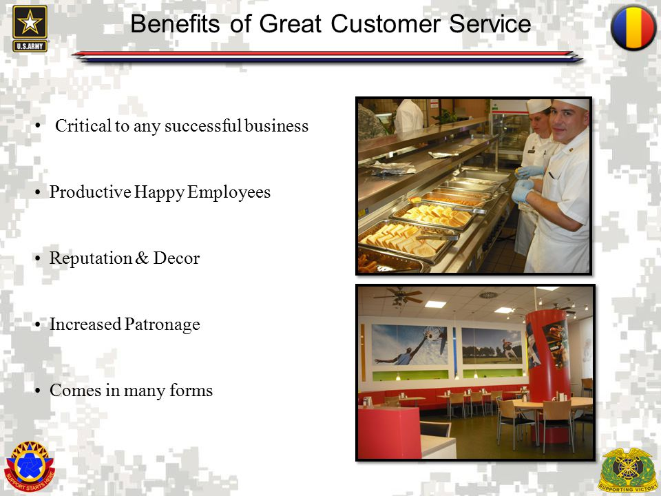 2 Benefits of Great Customer Service Critical to any successful business Productive Happy Employees Reputation & Decor Increased Patronage Comes in many forms
