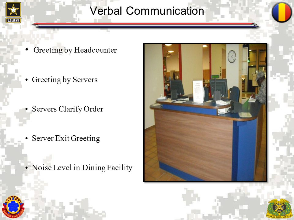 3 Verbal Communication Greeting by Headcounter Greeting by Servers Servers Clarify Order Server Exit Greeting Noise Level in Dining Facility