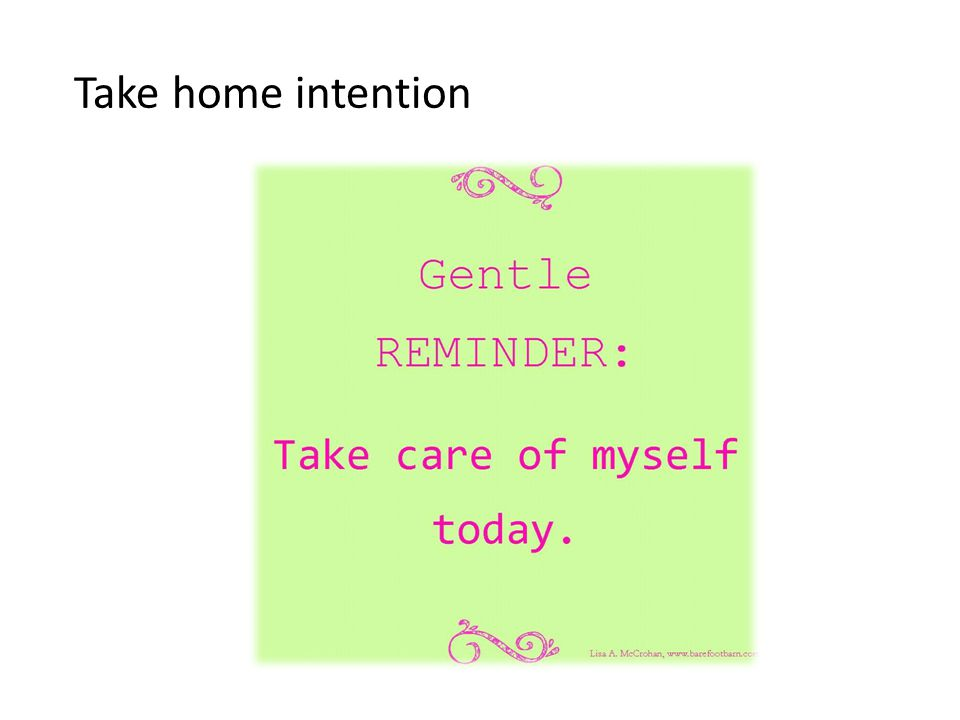 Take home intention