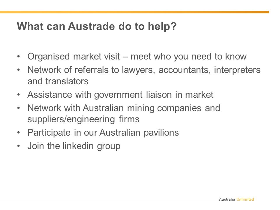 Australia Unlimited What can Austrade do to help.