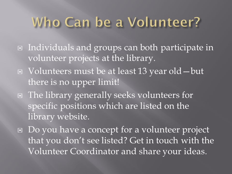  Provide opportunities for volunteers to actively participate in and make a meaningful contribution to the operations of the Library.