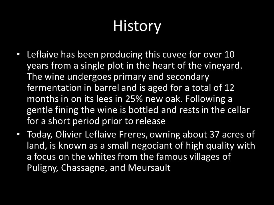 History Leflaive has been producing this cuvee for over 10 years from a single plot in the heart of the vineyard.