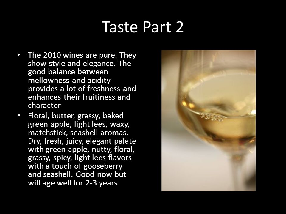 Taste Part 2 The 2010 wines are pure.They show style and elegance.