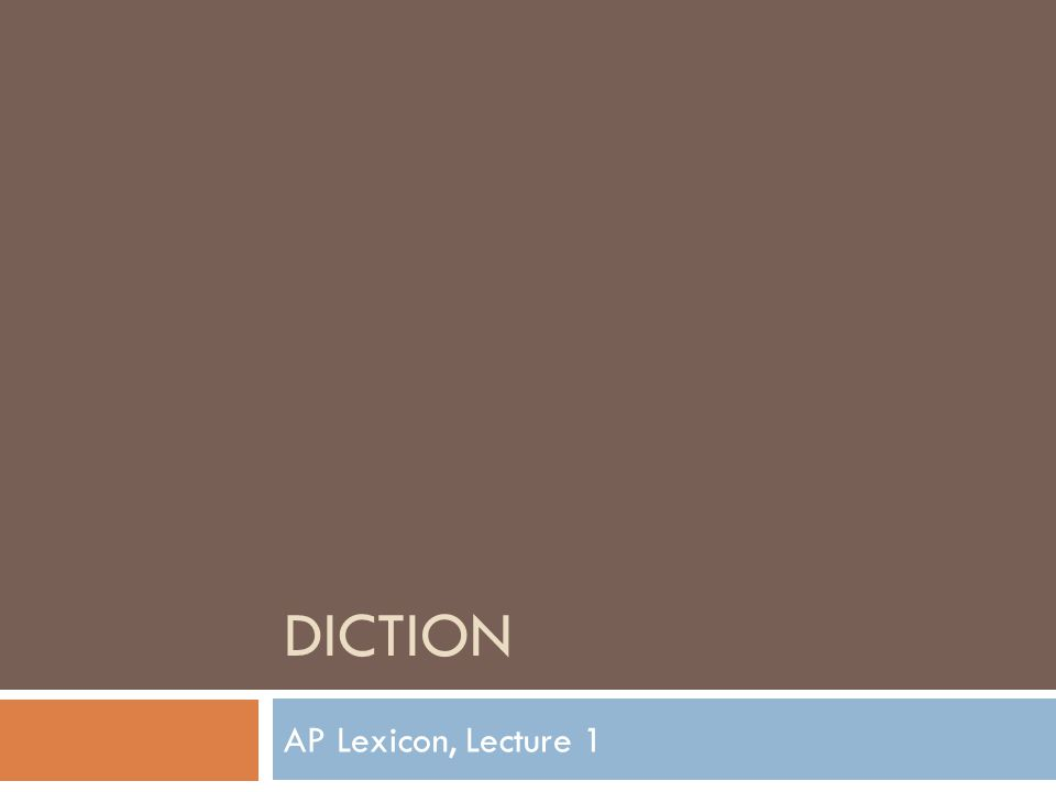 DICTION AP Lexicon, Lecture 1