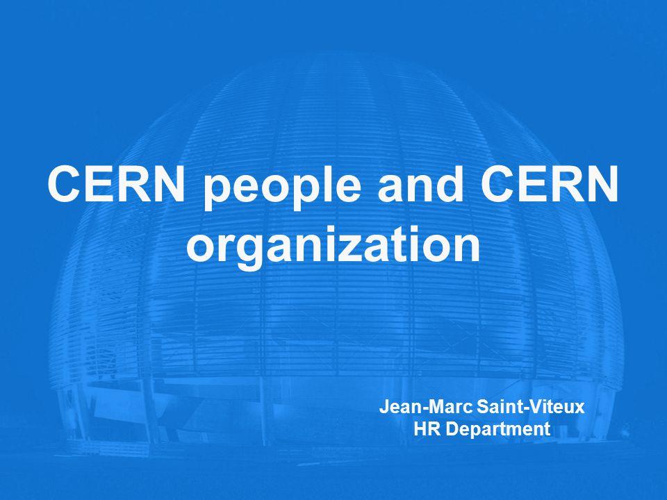 CERN people and CERN organization Jean-Marc Saint-Viteux HR Department