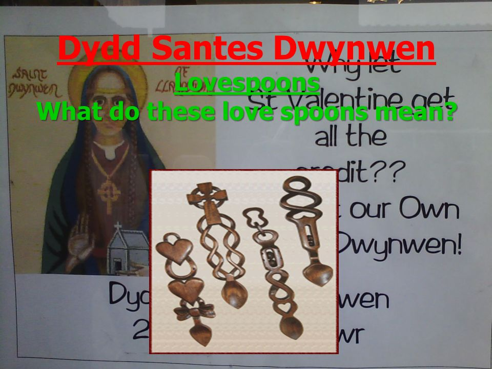 Lovespoons What do these love spoons mean? Dydd Santes Dwynwen Lovespoons What do these love spoons mean?