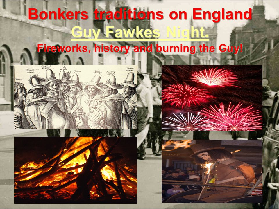 Bonkers traditions on England Guy Fawkes Night. Fireworks, history and burning the Guy!