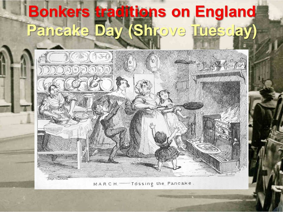 Bonkers traditions on England Pancake Day (Shrove Tuesday)