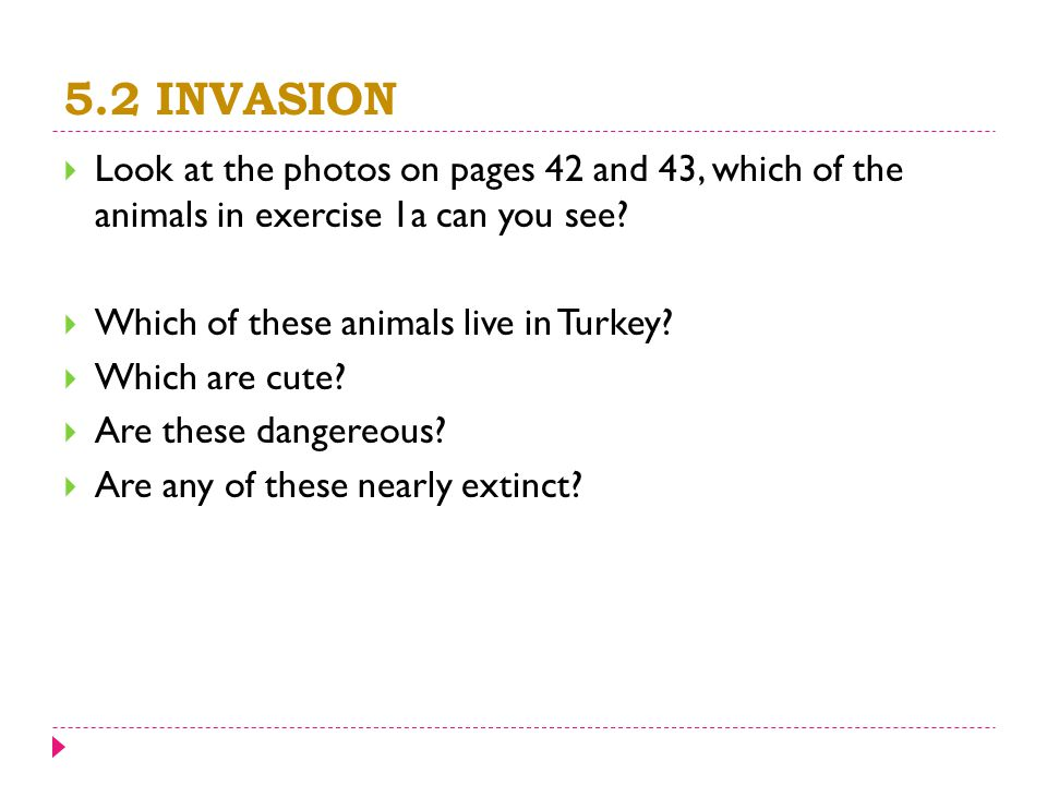 5.2 INVASION  Look at the photos on pages 42 and 43, which of the animals in exercise 1a can you see.