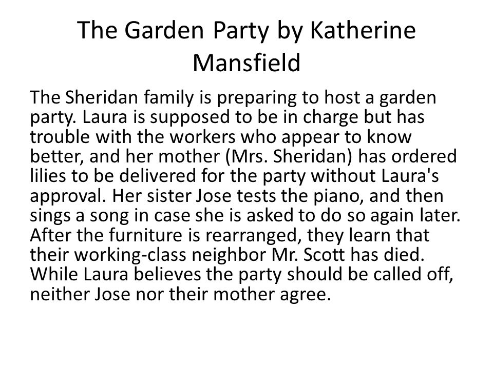 The Garden Party by Katherine Mansfield The Sheridan family is preparing to host a garden party.