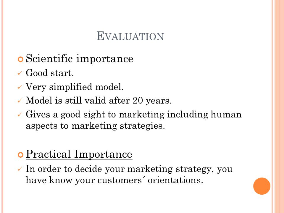 E VALUATION Scientific importance Good start. Very simplified model.