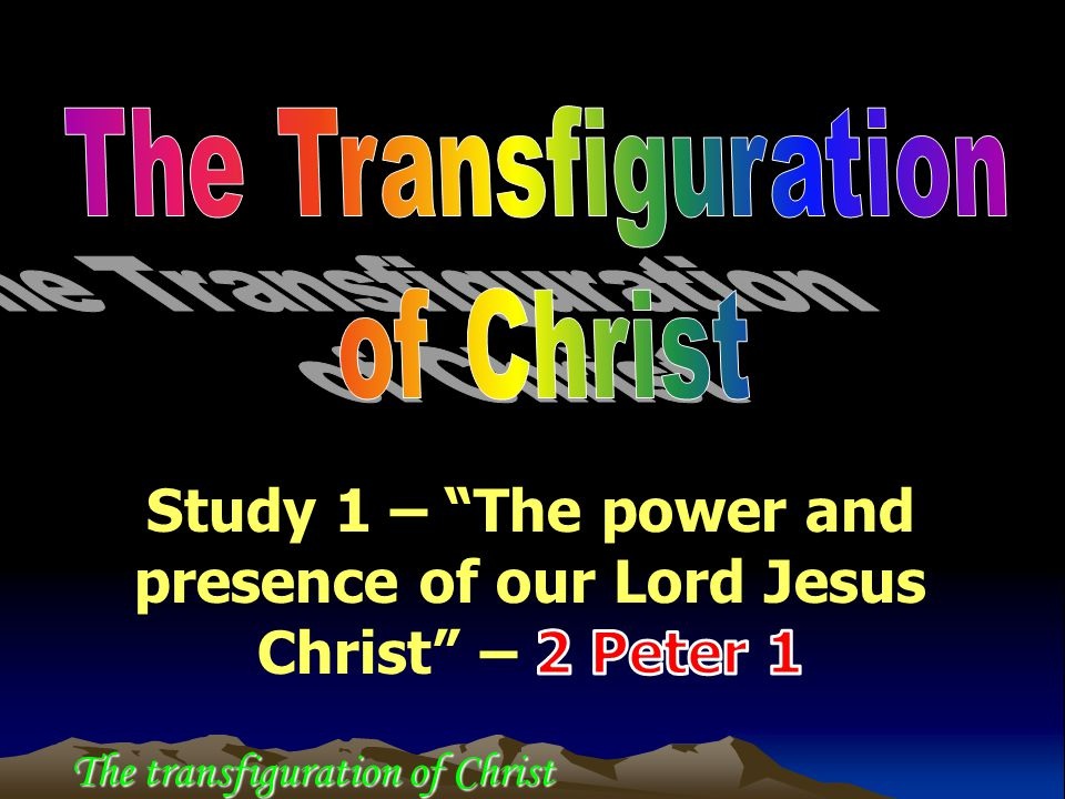 The Transfiguration of Christ A more sure word of teaching!