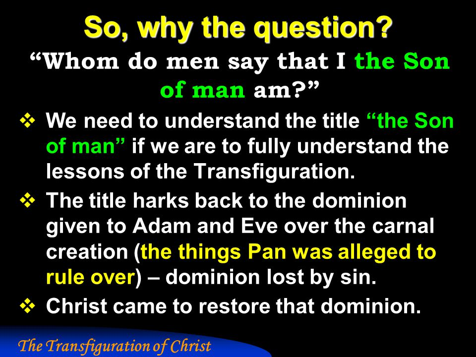 The Transfiguration of Christ So, why the question.