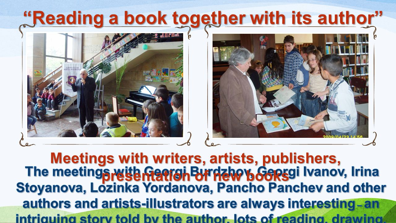 """Reading a book together with its author"" Meetings with writers, artists, publishers, presentation of new books"