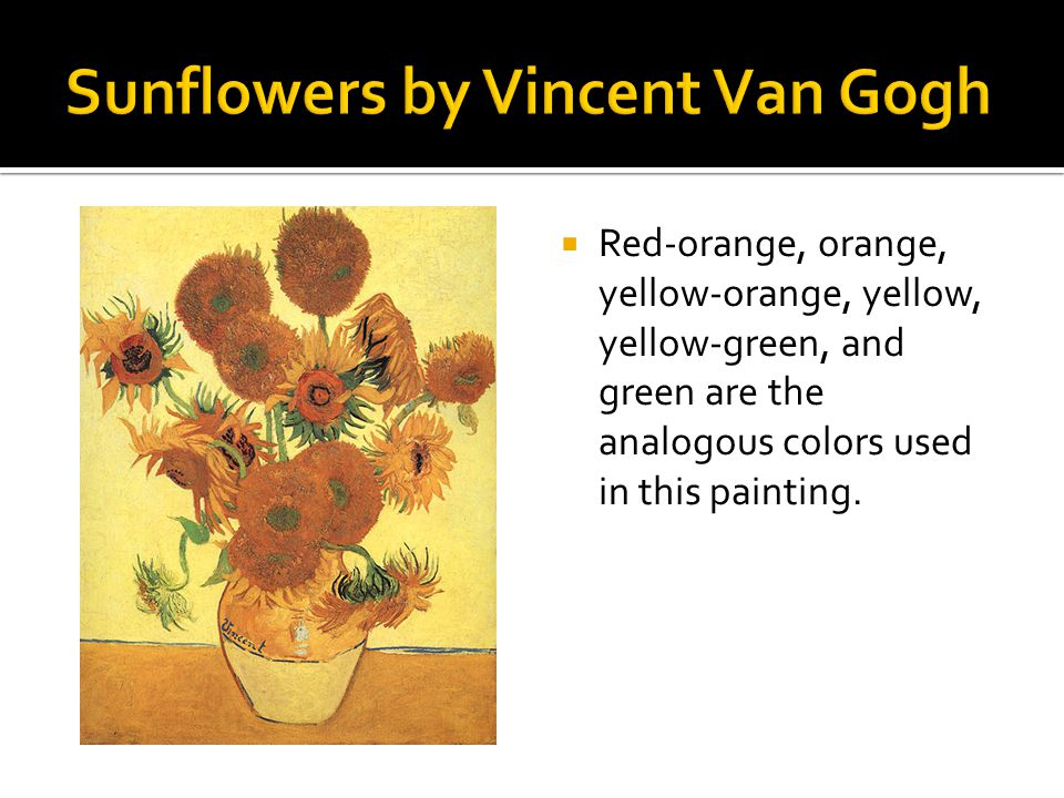  Red-orange, orange, yellow-orange, yellow, yellow-green, and green are the analogous colors used in this painting.