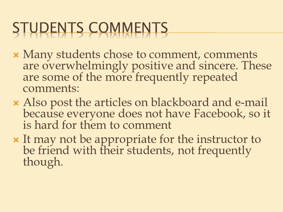  Many students chose to comment, comments are overwhelmingly positive and sincere.