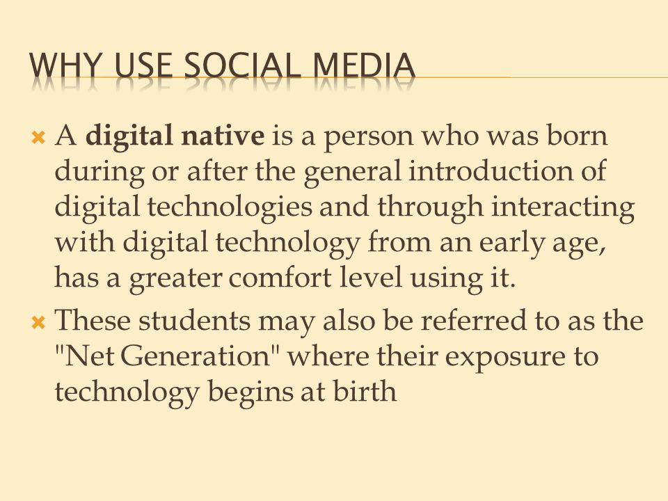  A digital native is a person who was born during or after the general introduction of digital technologies and through interacting with digital technology from an early age, has a greater comfort level using it.