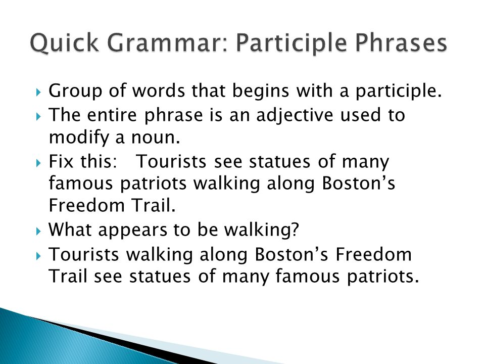  Group of words that begins with a participle.