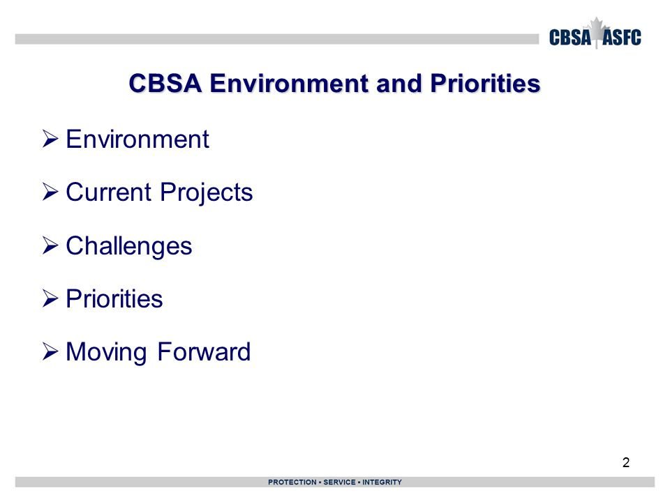 2 CBSA Environment and Priorities  Environment  Current Projects  Challenges  Priorities  Moving Forward