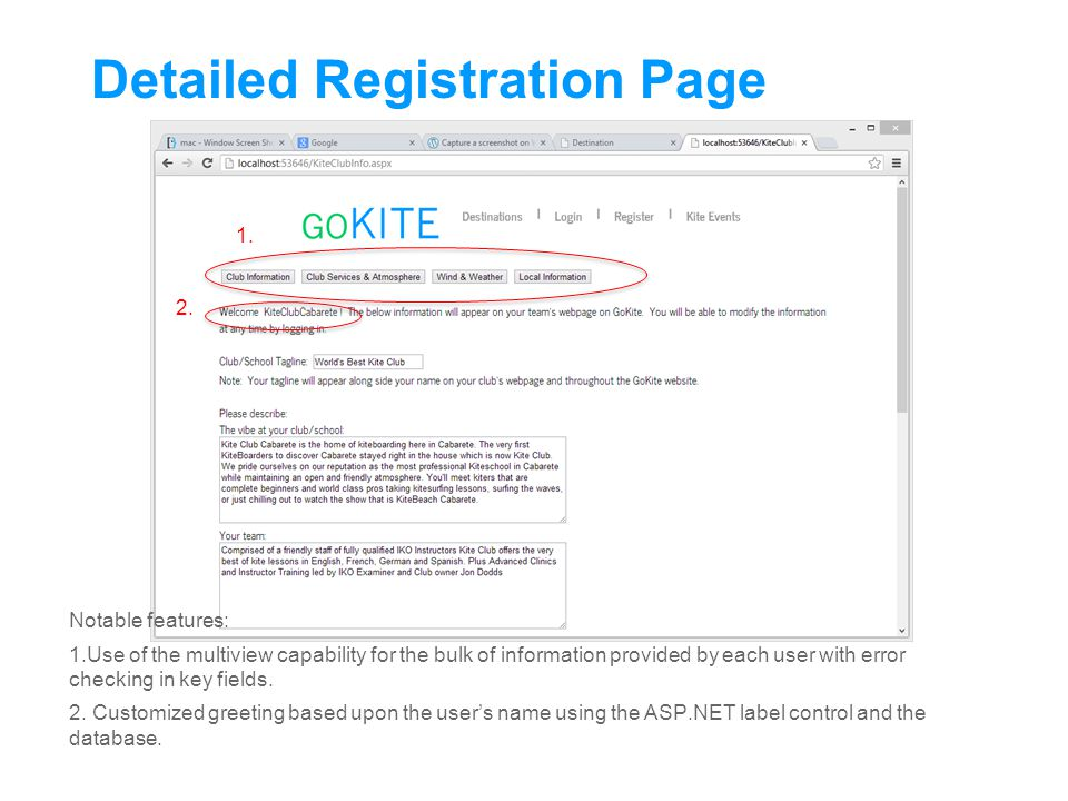 Detailed Registration Page Notable features: 1.Use of the multiview capability for the bulk of information provided by each user with error checking in key fields.