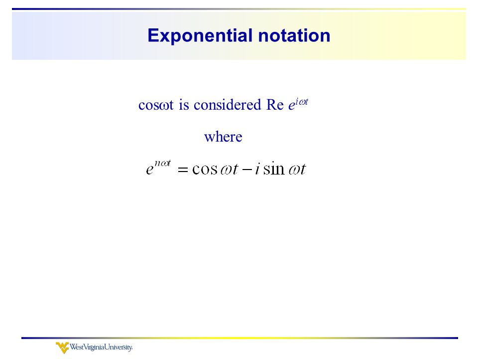 Exponential notation cos  t is considered Re e i  t where