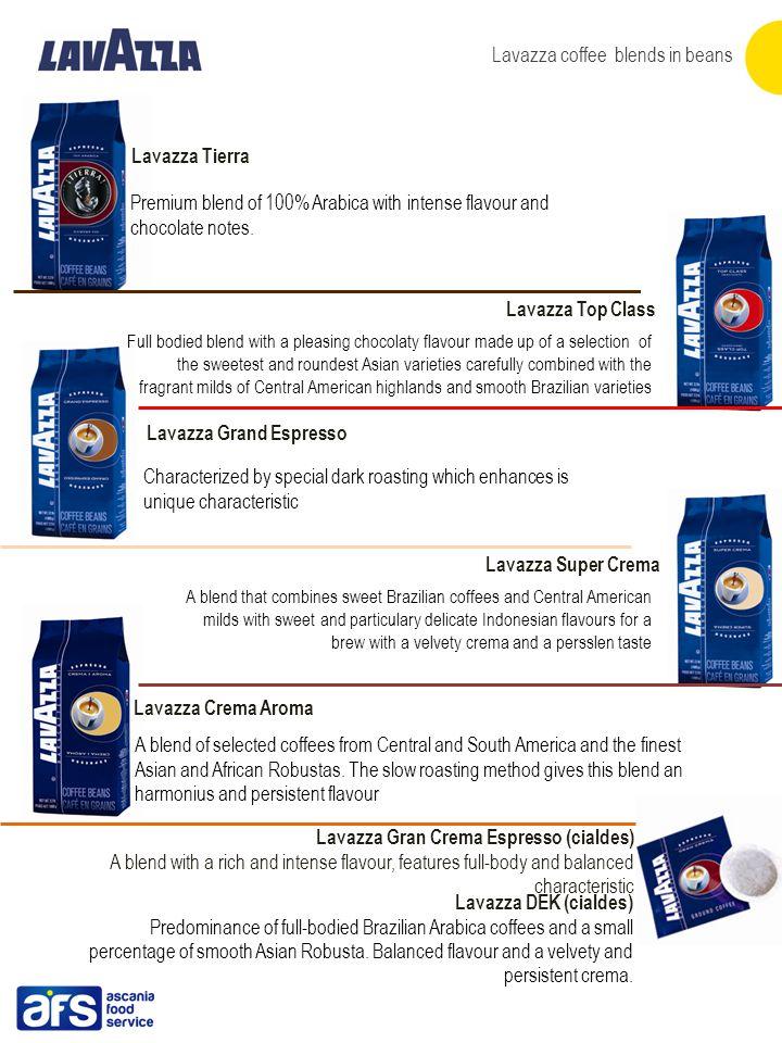 Lavazza Tierra Lavazza Top Class Lavazza Super Crema Lavazza Grand Espresso Lavazza Crema Aroma Lavazza Gran Crema Espresso (cialdes) A blend with a r