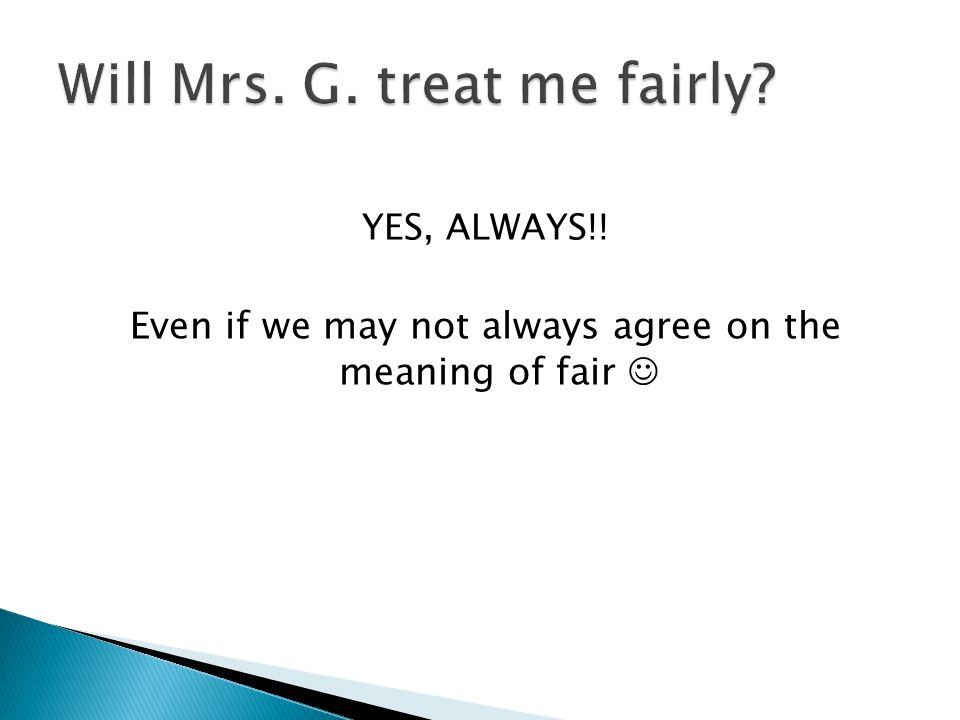 YES, ALWAYS!! Even if we may not always agree on the meaning of fair