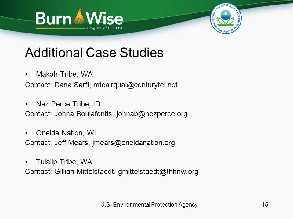 Additional Case Studies Makah Tribe, WA Contact: Dana Sarff, mtcairqual@centurytel.net Nez Perce Tribe, ID Contact: Johna Boulafentis, johnab@nezperce.org Oneida Nation, WI Contact: Jeff Mears, jmears@oneidanation.org Tulalip Tribe, WA Contact: Gillian Mittelstaedt, gmittelstaedt@thhnw.org U.S.