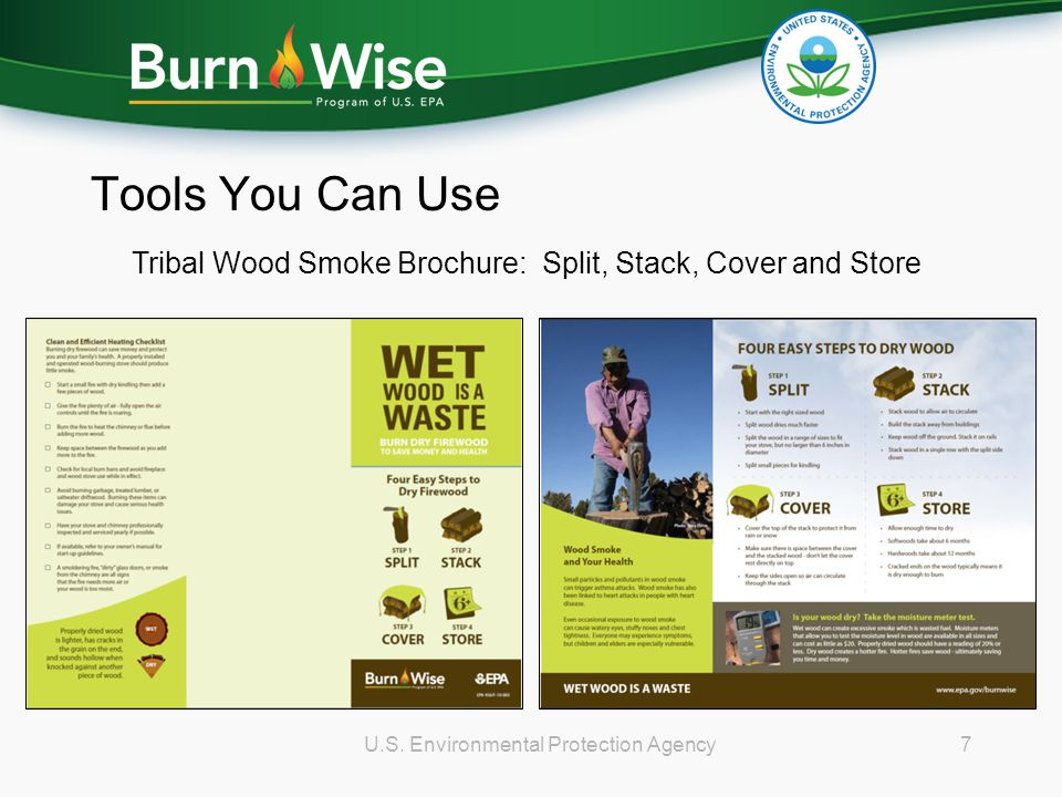 Tools You Can Use 7U.S. Environmental Protection Agency Tribal Wood Smoke Brochure: Split, Stack, Cover and Store