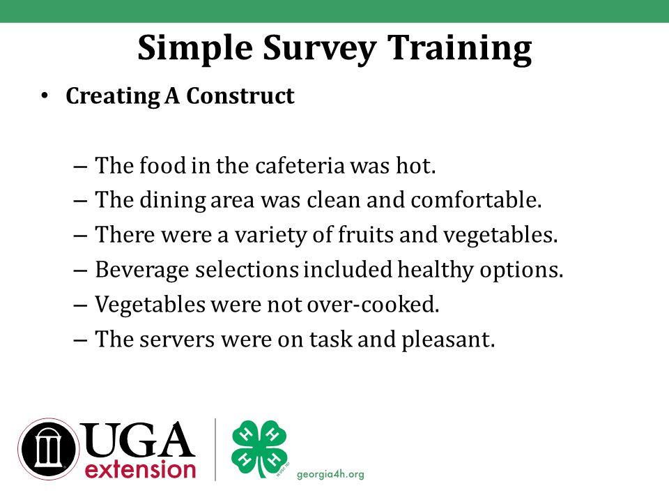 Simple Survey Training Creating A Construct – The food in the cafeteria was hot.
