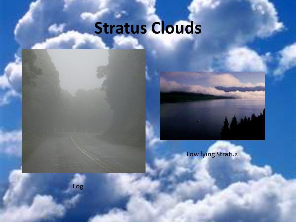Stratus Clouds Fog Low lying Stratus