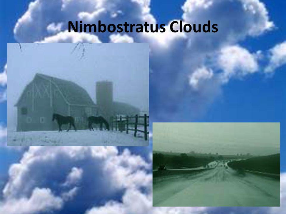 Types of Clouds Cumulus clouds are puffy clouds.