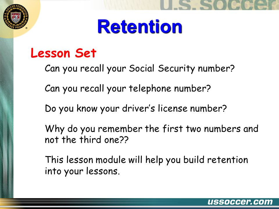 Facilitating Retention Make initial learning Meaningful Foster intent to learn well and remember – DOL Provide satisfying consequences of correct response – Feeling Tone Provide for sequential learning – Transfer Emphasize general concepts and abilities – Modeling Provide for application - Practice Retention