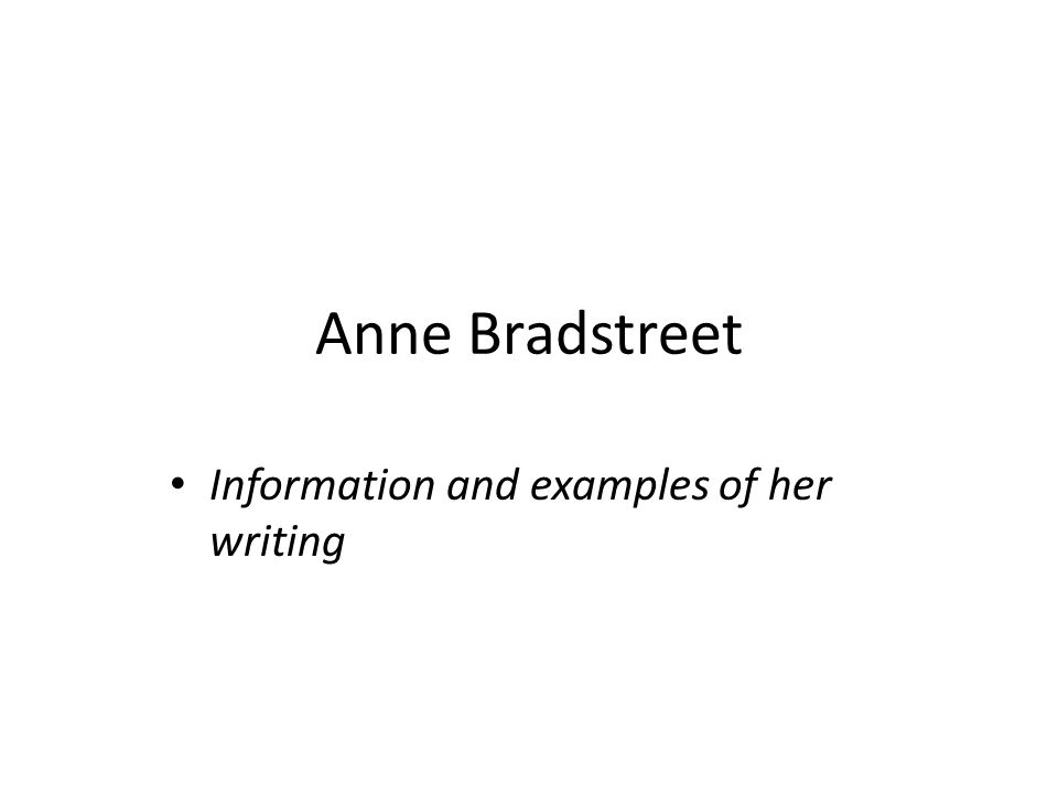Information and examples of her writing Anne Bradstreet