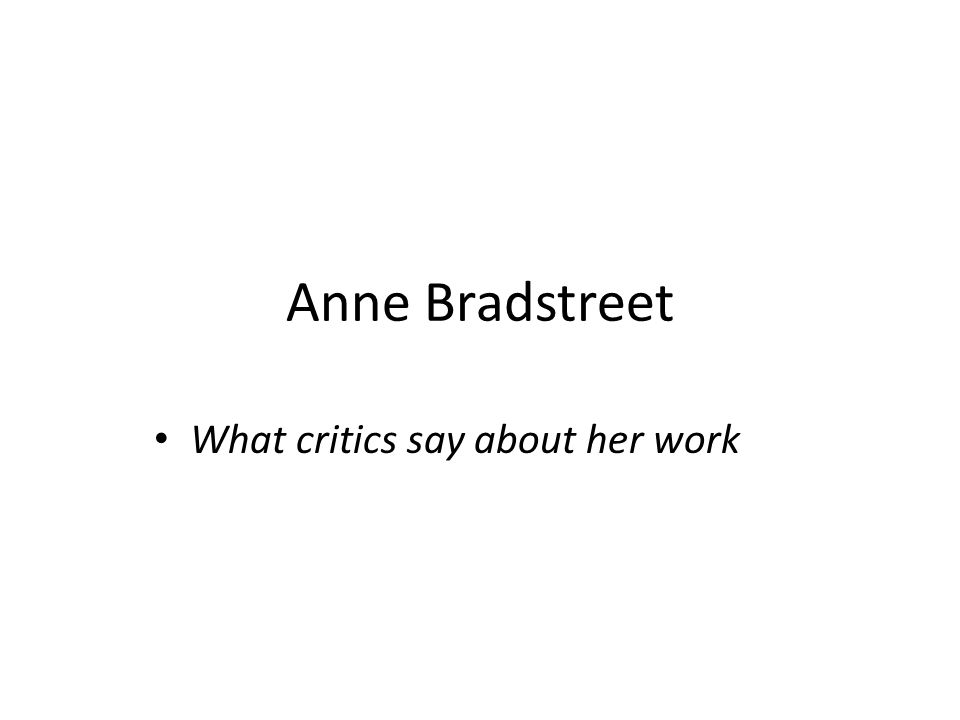 Anne Bradstreet What critics say about her work