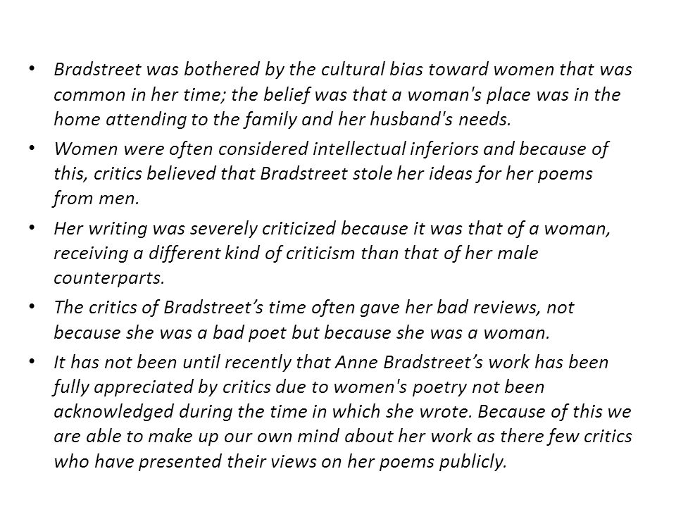 Anne Bradstreet s poetry was mostly based on her life experience, and her love for her husband and family.