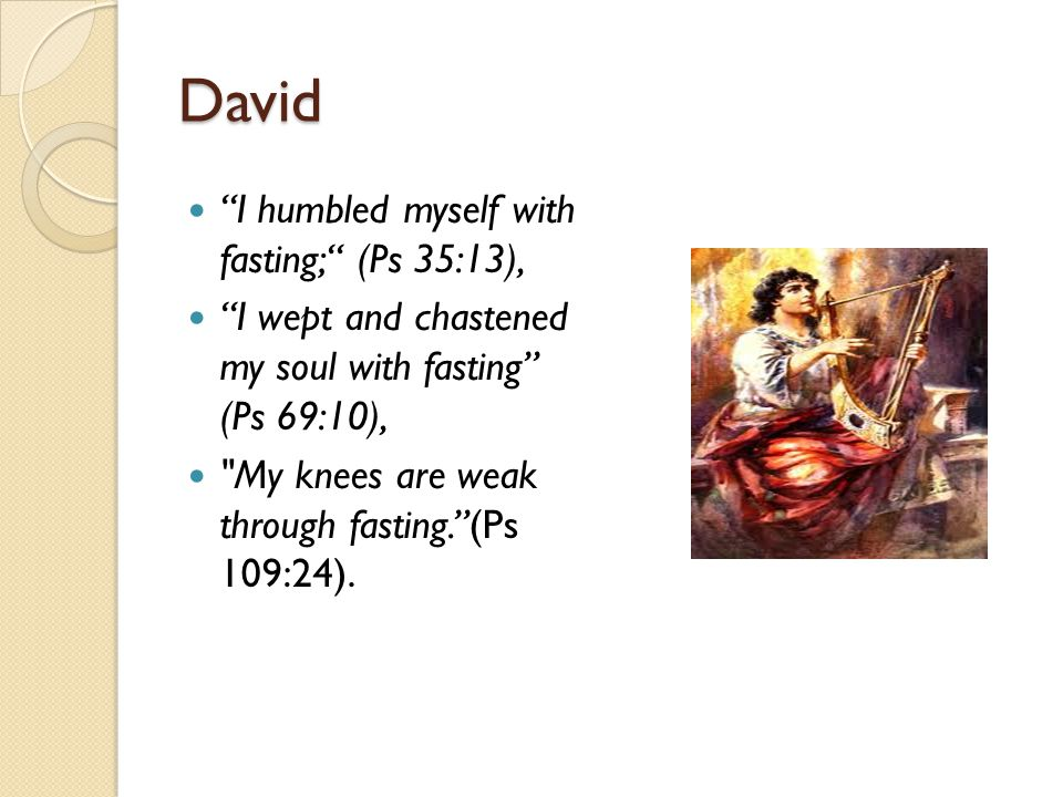 Daniel Dan 9:3 Then I set my face toward the Lord God to make request by prayer and supplications, with fasting, sackcloth, and ashes.
