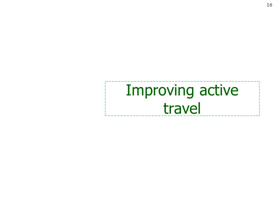 Improving active travel 16