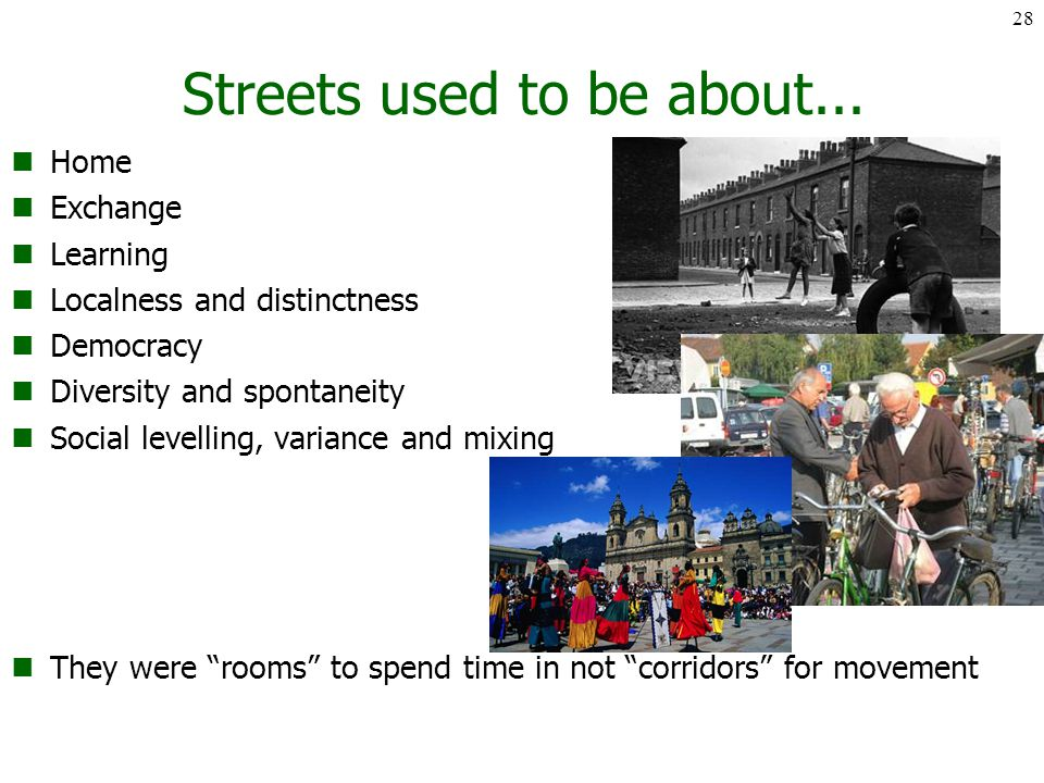 Streets used to be about...