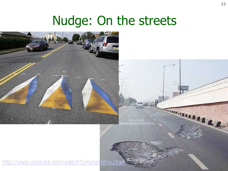 Nudge: On the streets 33 http://www.youtube.com/watch v=iynzHWwJXaA