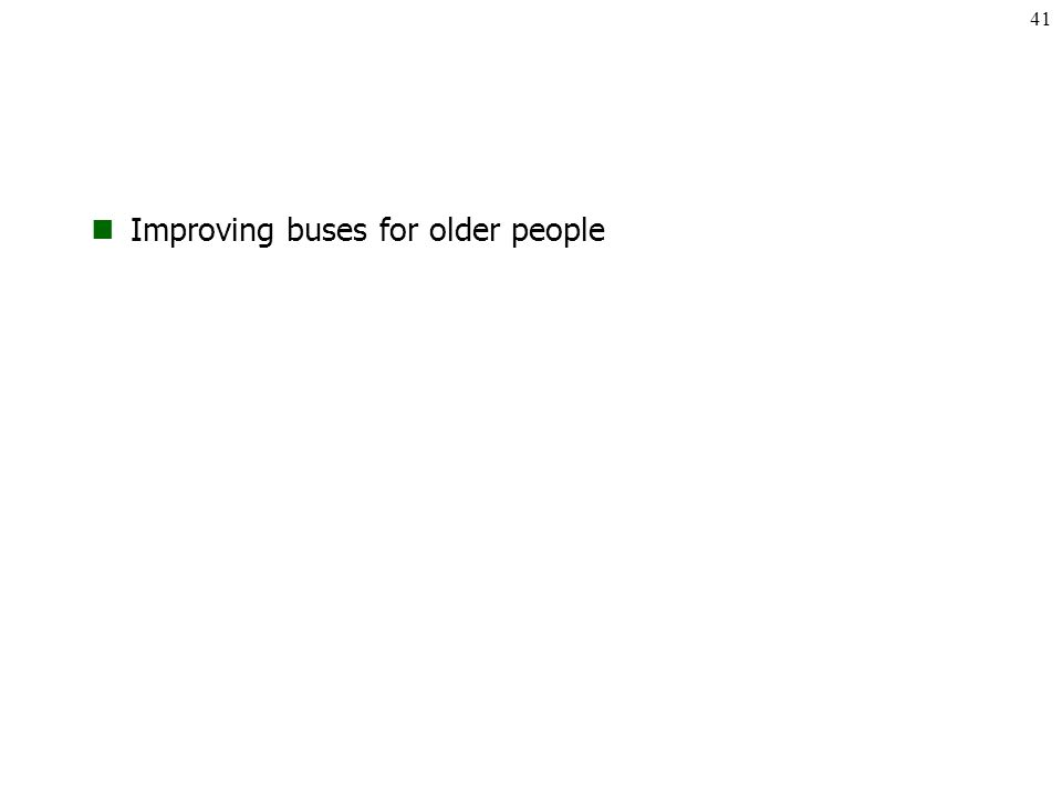 Improving buses for older people 41