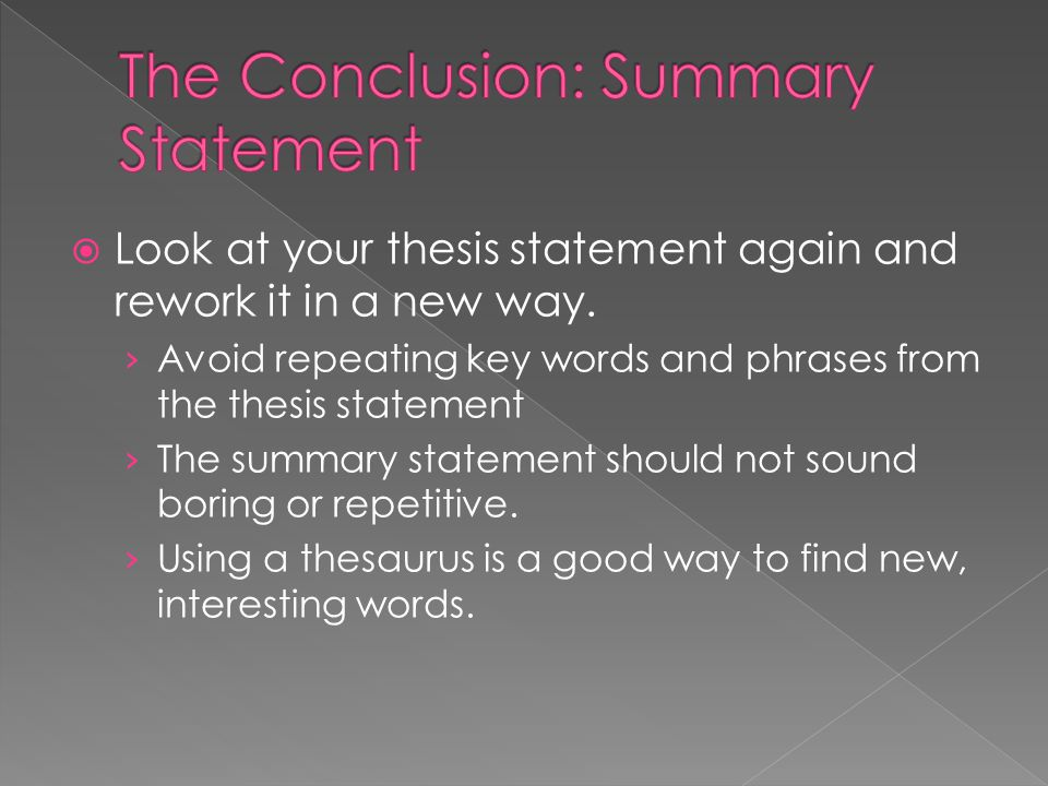  Look at your thesis statement again and rework it in a new way.